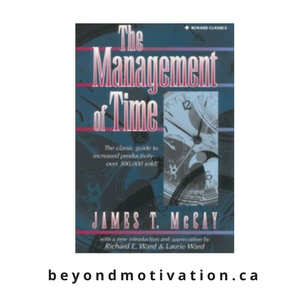 The Management of Time by James T. McCay with Richard E. Ward